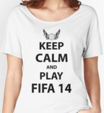 Keep Calm And Play Fifa 2014 Women's Relaxed Fit T-Shirt