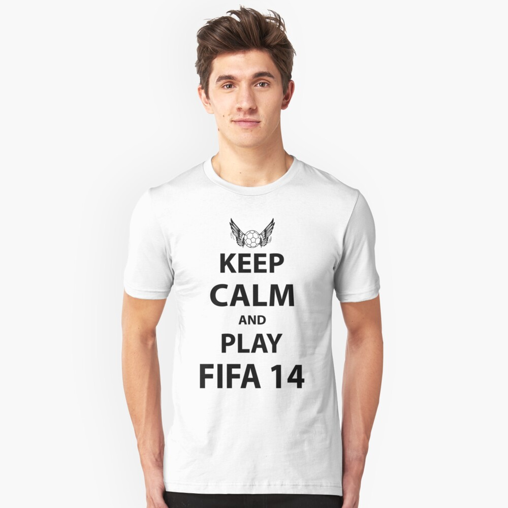Keep Calm And Play Fifa 2014 Unisex T-Shirt Front