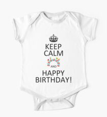 Keep Calm And Happy Birthday! One Piece - Short Sleeve