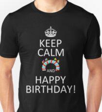 Keep Calm And Happy Birthday! T-Shirt