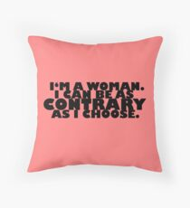 Downton Abbey Quotes || I'm a woman Throw Pillow