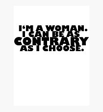Downton Abbey Quotes || I'm a woman Photographic Print