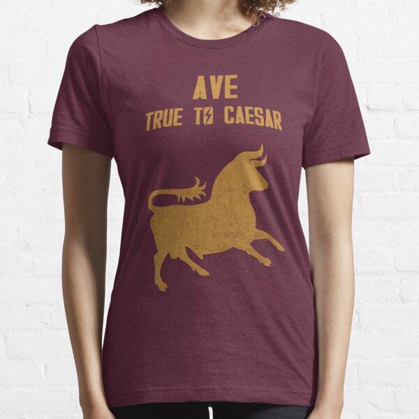 True to Caesar! Essential T-Shirt