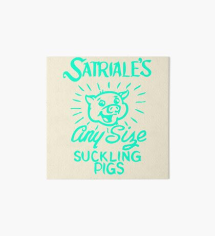 Satriale's - Any Size Suckling Pigs Art Board
