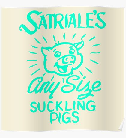 Satriale's - Any Size Suckling Pigs Poster