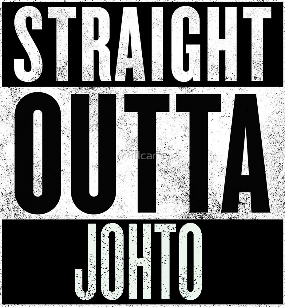 Straight Outta Johto by Will Mcmeekin