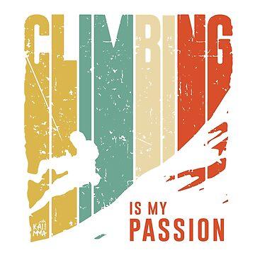 CLIMBING IS MY PASSION by kalmmaclimb