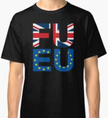 FU EU Anti - European Union T-Shirt  Classic T-Shirt