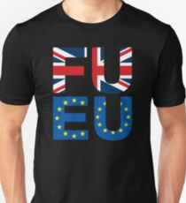 FU EU Anti - European Union T-Shirt  T-Shirt