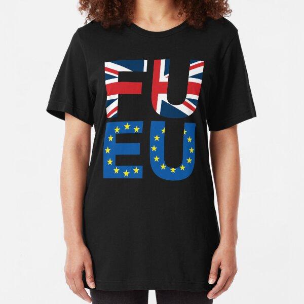 FU EU Anti - European Union T-Shirt  Slim Fit T-Shirt