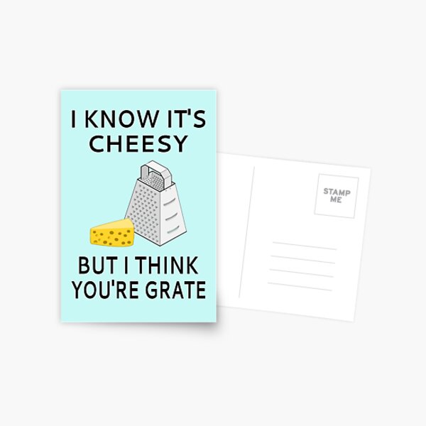 I Know It's Cheesy But I Think You're Grate Postcard