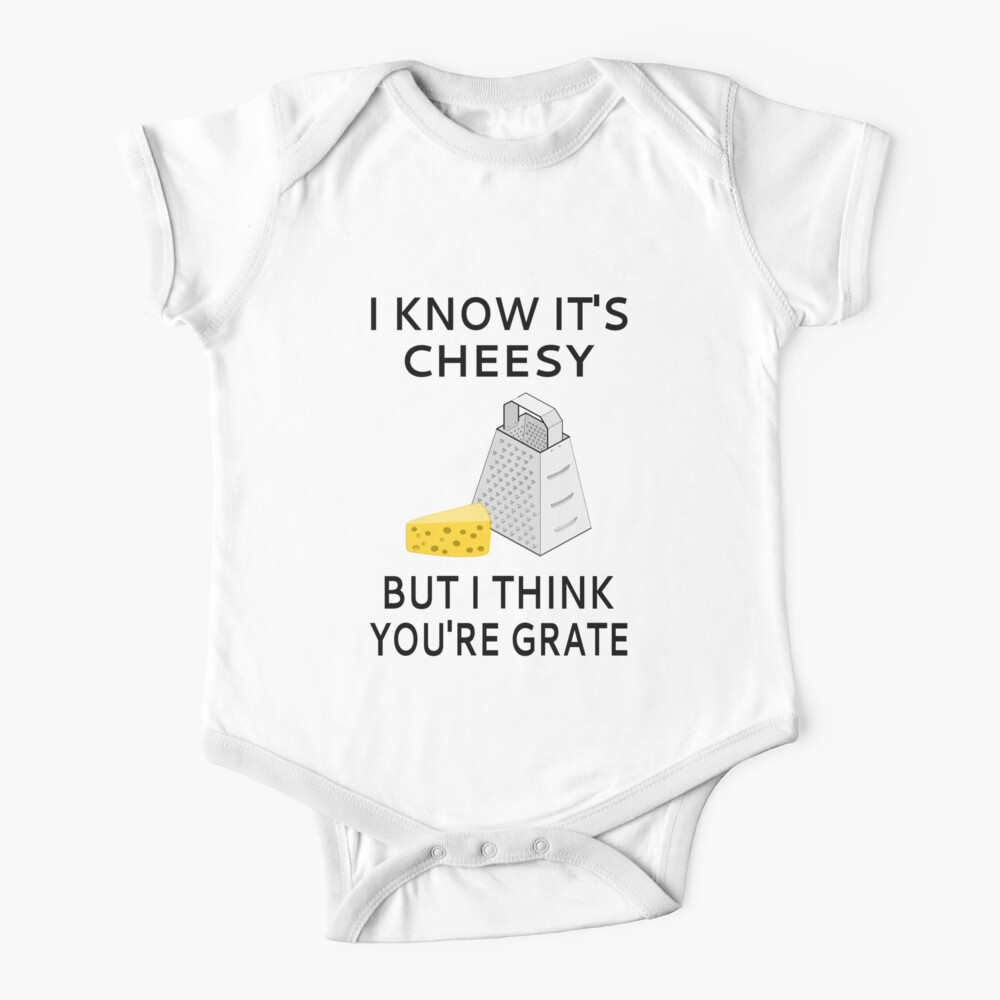 I Know It's Cheesy But I Think You're Grate Baby One-Piece