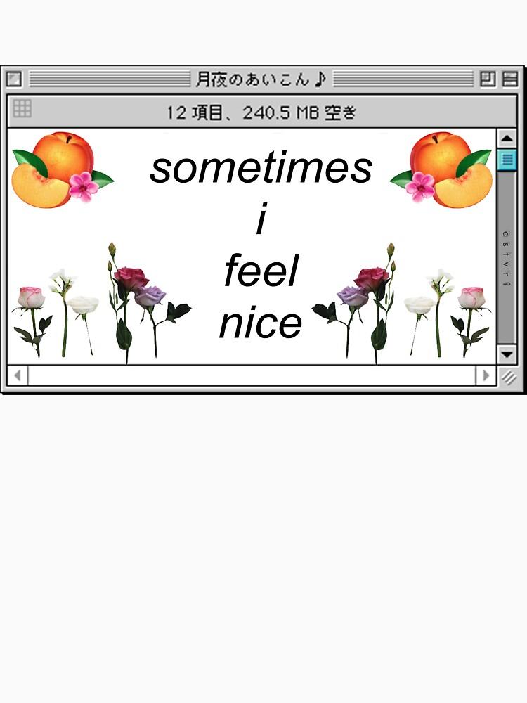 sometimes i feel nice | Classic T-Shirt