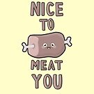 Nice To Meat You by NirPerel