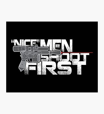 Nice Men Shoot First Photographic Print