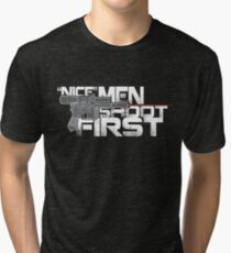 Nice Men Shoot First Tri-blend T-Shirt