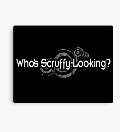 Who's Scruffy Looking Canvas Print