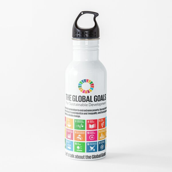 UN SDGs United Nations Sustainable Development Goals   Let's Talk About The Global Goals Water Bottle