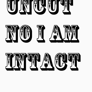 Intact Uncut by ispeak