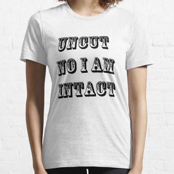 Intact Uncut Essential T-Shirt
