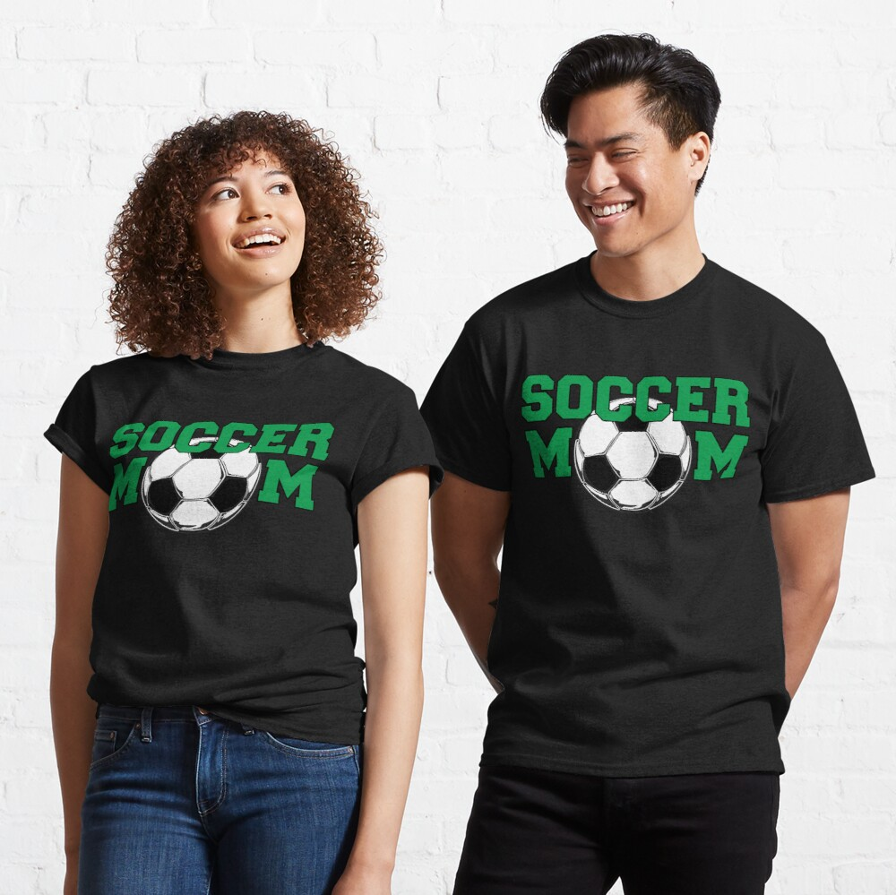 Soccer Mom in Green Classic T-Shirt
