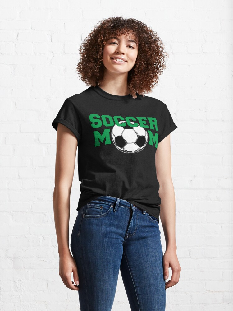 Alternate view of Soccer Mom in Green Classic T-Shirt