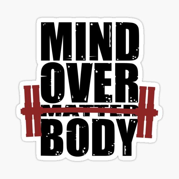 Mind over body - bright BG Sticker