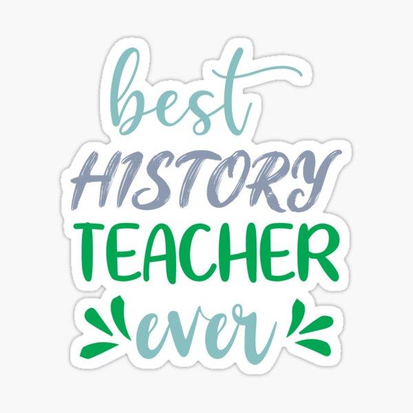 Best History Teacher Ever Sticker