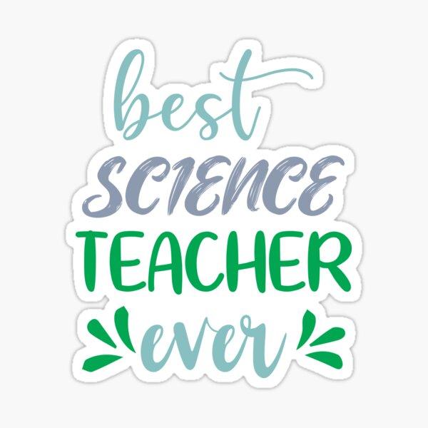 Best Science Teacher Ever Sticker