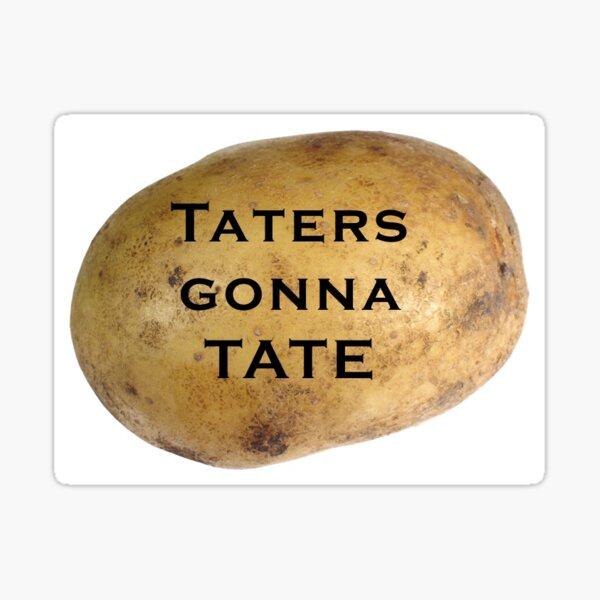 Taters Gonna Tate Sticker