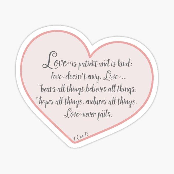 1 Cor 13 - Love is ... Sticker