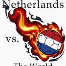 World Cup - Netherlands Versus the World by pjwuebker