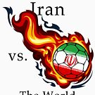 World Cup - Iran Versus the World by pjwuebker
