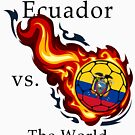 World Cup - Ecuador Versus the World by pjwuebker