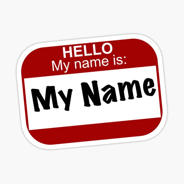 My Name is My Name Sticker