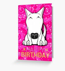 English Bull Terrier Happy Birthday  Greeting Card
