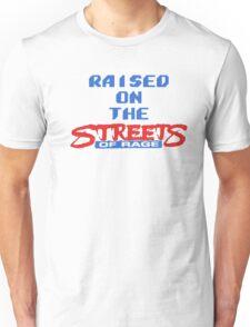 Raised on the Streets of Rage Unisex T-Shirt