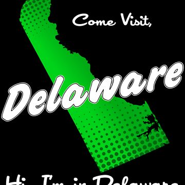 Come Visit Delaware - Dark by zombieguy01