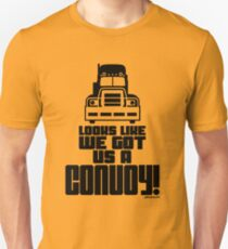 Looks Like We Got Us A Convoy! Unisex T-Shirt