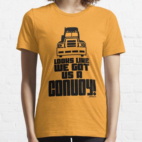 Looks Like We Got Us A Convoy! Essential T-Shirt