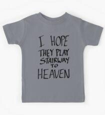 I Hope They Play Stairway to Heaven -Black Kids Tee
