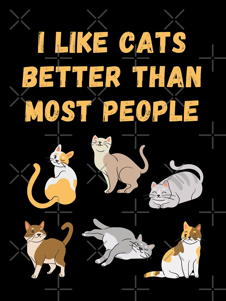 I Like Cats Better Than Most People by ArtMystSoul