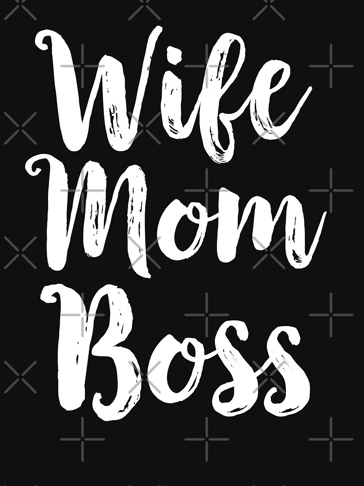 Wife Mom Boss Funny Mothers Day Gift Mama by MBKDesigns