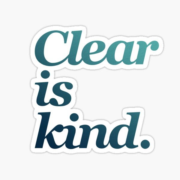 Brene Brown:Clear is Kind. | Brene Brown Quotes - ,quotes on leadership,uplifting daily motivation quotes,motivational quotes for success in life Sticker