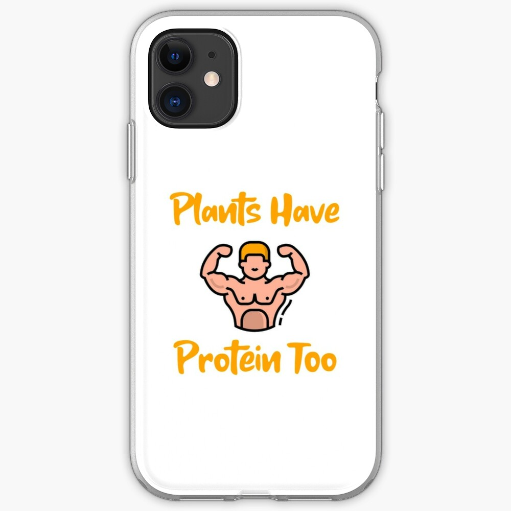 Plants Have Protein Too iPhone Case & Cover
