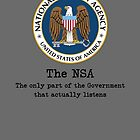 The NSA (The Only Part of the Government That Actually Listens) by EsotericExposal