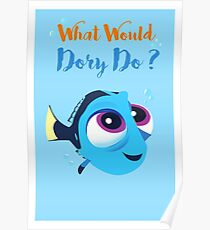 What would baby dory do Poster