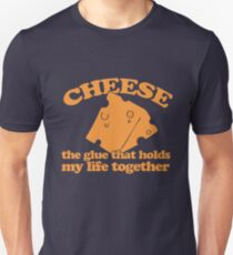 CHEESE is the glue that holds my life together Unisex T-Shirt