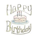 Happy Birthday - Illustrated Greeting Card by Michelle Walker