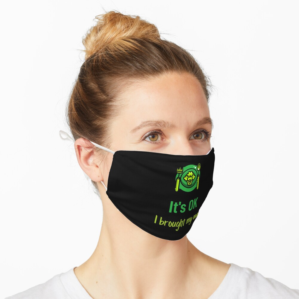 It's OK I Brought My Own Vegan Food Lovers Mask